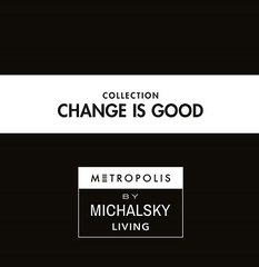 Change is Good by Michalsky Living